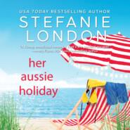 Her Aussie Holiday - Patterson\'s Bluff, Book 2 (Unabridged)
