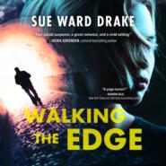 Walking the Edge - Danger in the Big Easy, Book 1 (Unabridged)