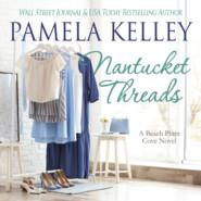 Nantucket Threads - Nantucket Beach Plum Cove, Book 6 (Unabridged)