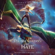 Reconciliation of Hate - The Exceptional S. Beaufont, Book 11 (Unabridged)