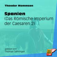 Spanien - Das Römische Imperium der Caesaren, Band 2 (Ungekürzt)