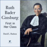 Justice Ruth Bader Ginsburg - First In Her Class (Unabridged)