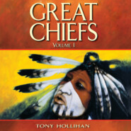 Great Chiefs - Volume I (Unabridged)