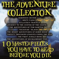 The Adventure Collection. 10 Masterpieces You Have to Read Before You Die