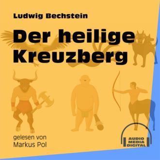Der heilige Kreuzberg (Ungekürzt)