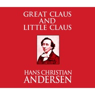 Great Claus and Little Claus (Unabridged)