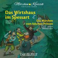 """Die ZEIT-Edition \""""Märchen Klassik für kleine Hörer\"""" - Das Wirtshaus im Spessart und Das Märchen vom falschen Prinzen mit Musik von Antonio Vivaldi und Johann Sebastian Bach"""