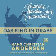 H. C. Andersen: Sämtliche Märchen und Geschichten, Das Kind im Grabe