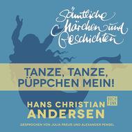 H. C. Andersen: Sämtliche Märchen und Geschichten, Tanze, tanze, Püppchen mein!