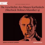 Die Geschichte des blauen Karfunkels - Sherlock Holmes Klassiker, Folge 9 (Ungekürzt)