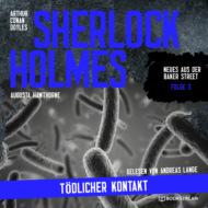 Sherlock Holmes: Tödlicher Kontakt - Neues aus der Baker Street, Folge 3 (Ungekürzt)