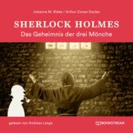 Sherlock Holmes: Das Geheimnis der drei Mönche (Ungekürzt)