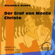 Der Graf von Monte Christo (Ungekürzt)