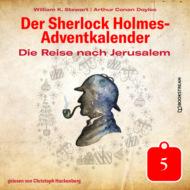 Die Reise nach Jerusalem - Der Sherlock Holmes-Adventkalender, Tag 5 (Ungekürzt)