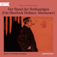 Der Bund der Rothaarigen - Ein Sherlock Holmes Abenteuer (Ungekürzt)