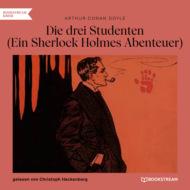 Die drei Studenten - Ein Sherlock Holmes Abenteuer (Ungekürzt)