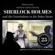 Sherlock Holmes und die Geiselnahme in der Baker Street - Die neuen Abenteuer, Folge 25 (Ungekürzt)
