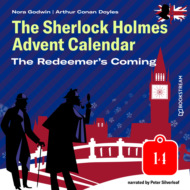 The Redeemer\'s Coming - The Sherlock Holmes Advent Calendar, Day 14 (Unabridged)