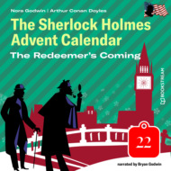 The Redeemer\'s Coming - The Sherlock Holmes Advent Calendar, Day 22 (Unabridged)