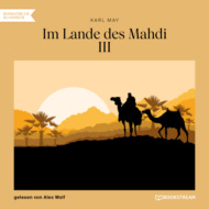 Im Lande des Mahdi III (Ungekürzt)