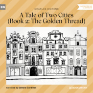 The Golden Thread - A Tale of Two Cities, Book 2 (Unabridged)