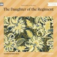 The Daughter of the Regiment (Unabridged)