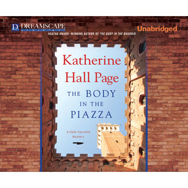 The Body in the Piazza - A Faith Fairchild Mystery, Book 21 (Unabridged)