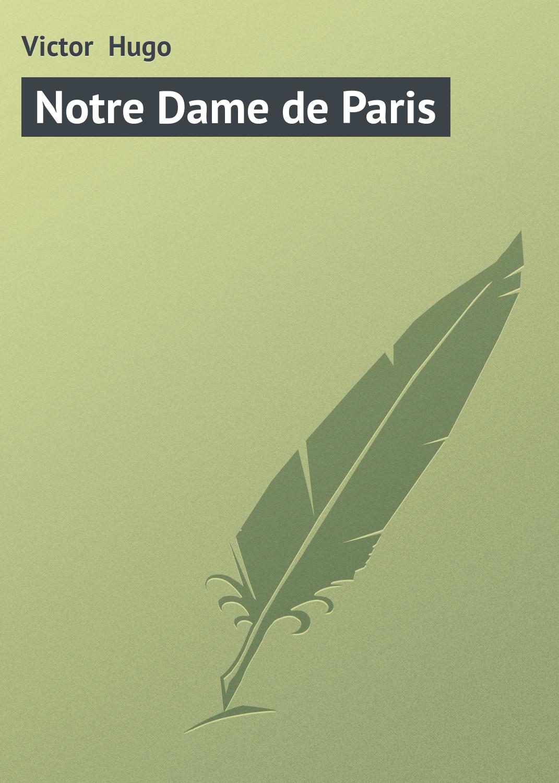 Виктор Мари Гюго Notre Dame de Paris the hunchback of notre dame stuttgart