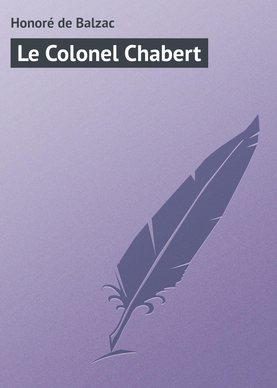 Оноре де Бальзак Le Colonel Chabert