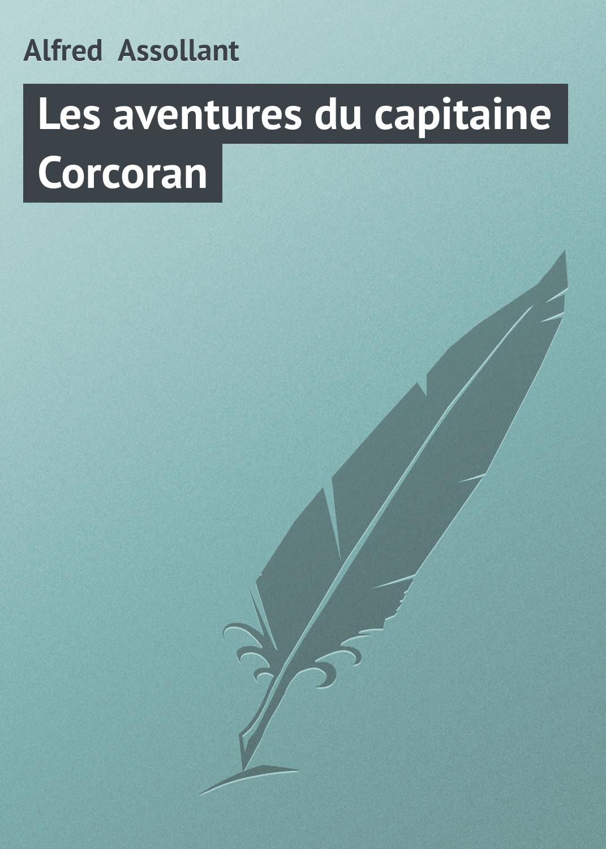 Assollant Alfred Les aventures du capitaine Corcoran alfred assollant memoires de gaston phoebus