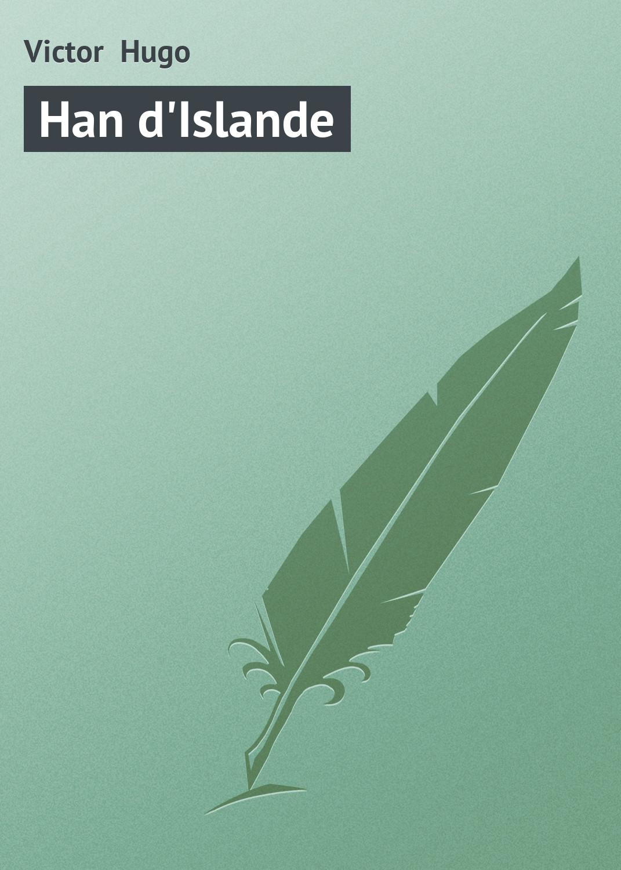 цена на Виктор Мари Гюго Han d'Islande