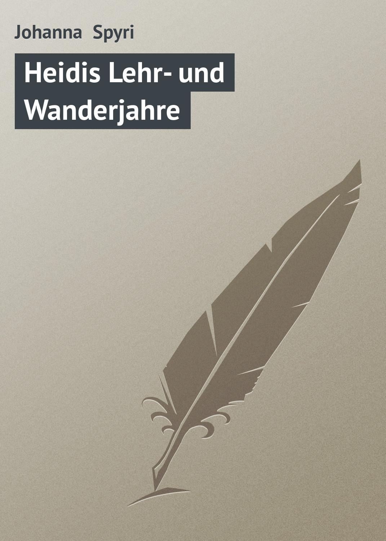 Johanna Spyri Heidis Lehr- und Wanderjahre johanna spyri väike heidi isbn 9789949459490