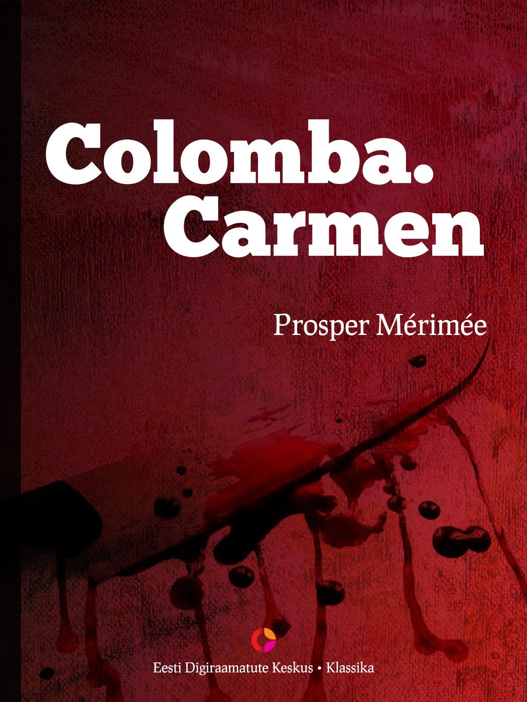 Проспер Мериме Colomba. Carmen prosper merimee carmen isbn 9789949480647