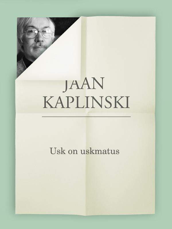 Jaan Kaplinski Usk on uskmatus jaan oks orjapojad