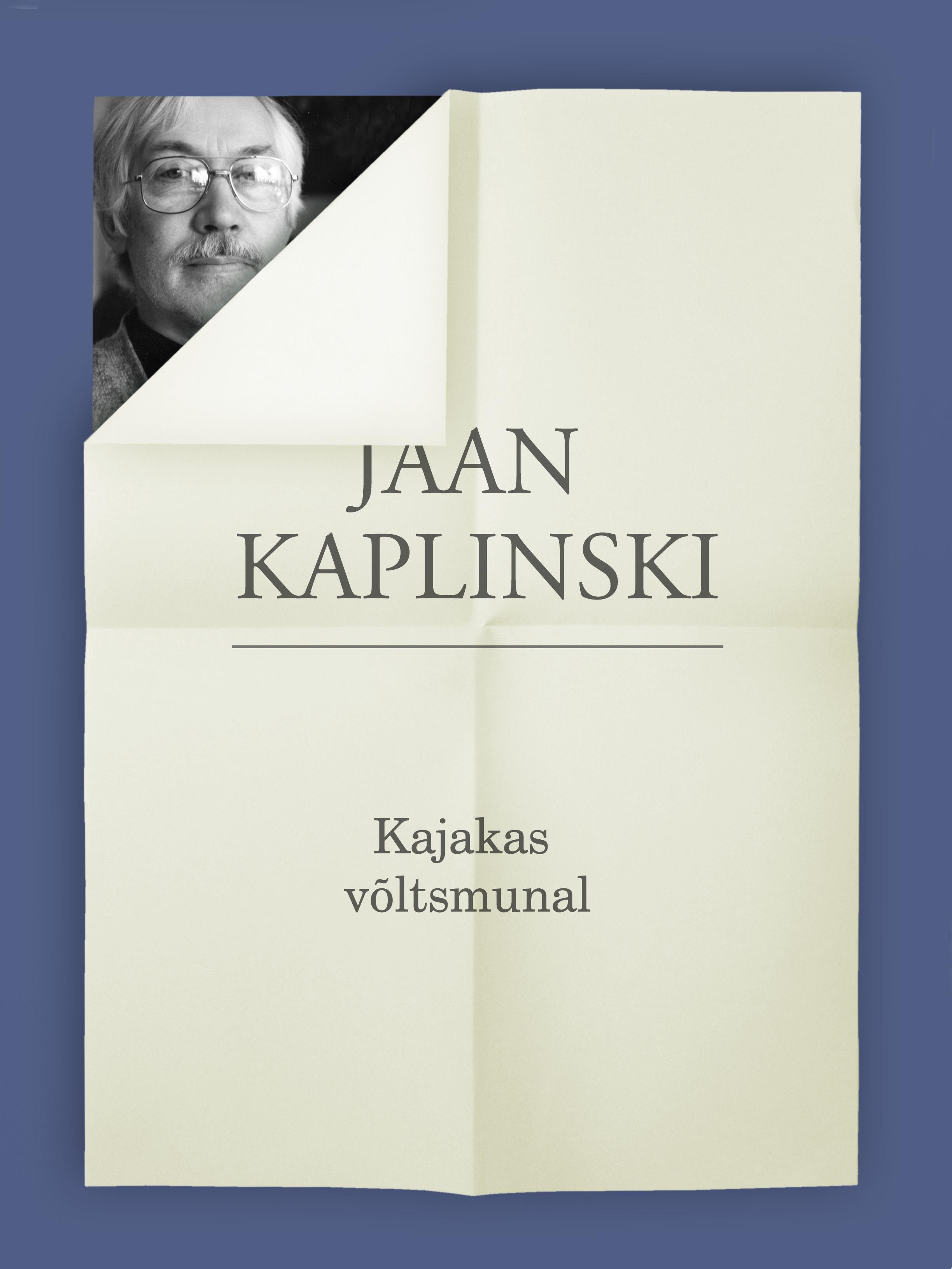 Jaan Kaplinski Kajakas võltsmunal
