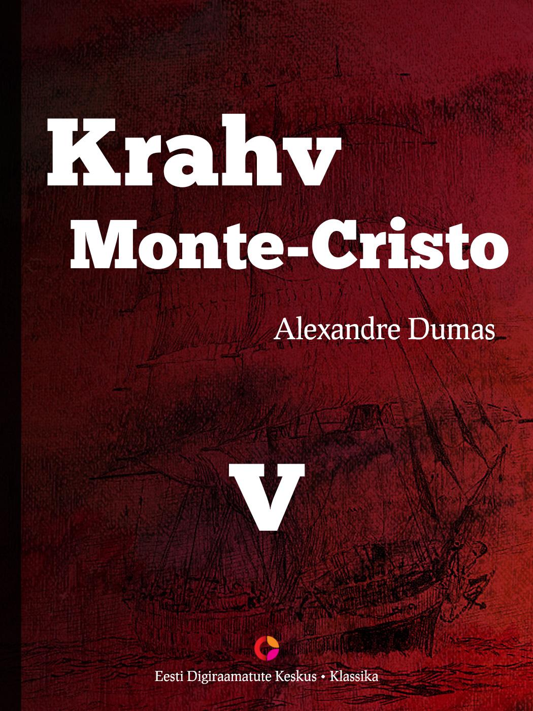 Alexandre Dumas Krahv Monte-Cristo. 5. osa alexandre dumas le comte de monte cristo