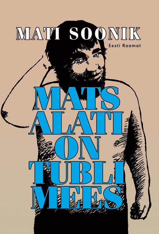 где купить Mati Soonik Mats alati on tubli mees по лучшей цене