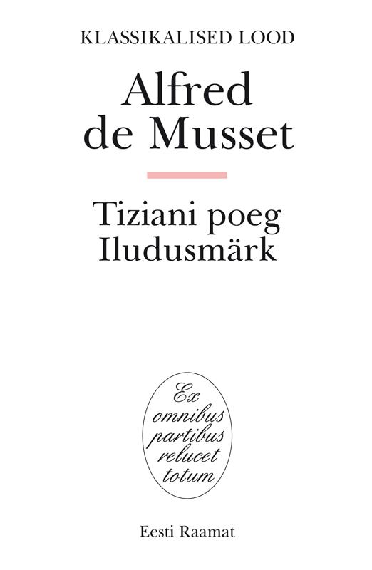 Alfred de Musset Tiziani poeg. Iludusmärk цена и фото