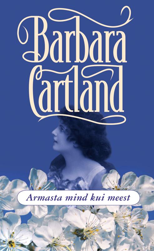 Барбара Картленд Armasta mind kui meest