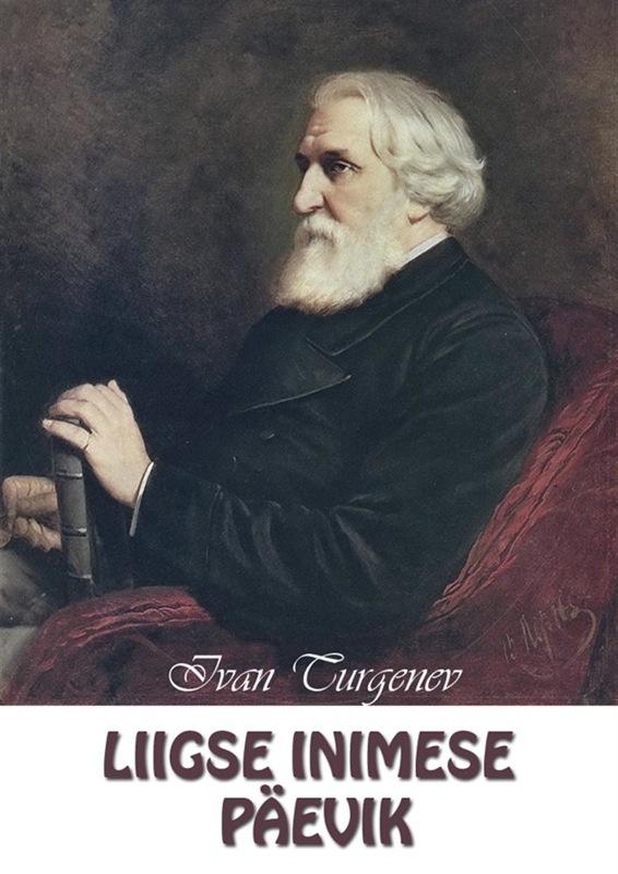 Иван Тургенев Liigse inimese päevik иван тургенев liigse inimese päevik