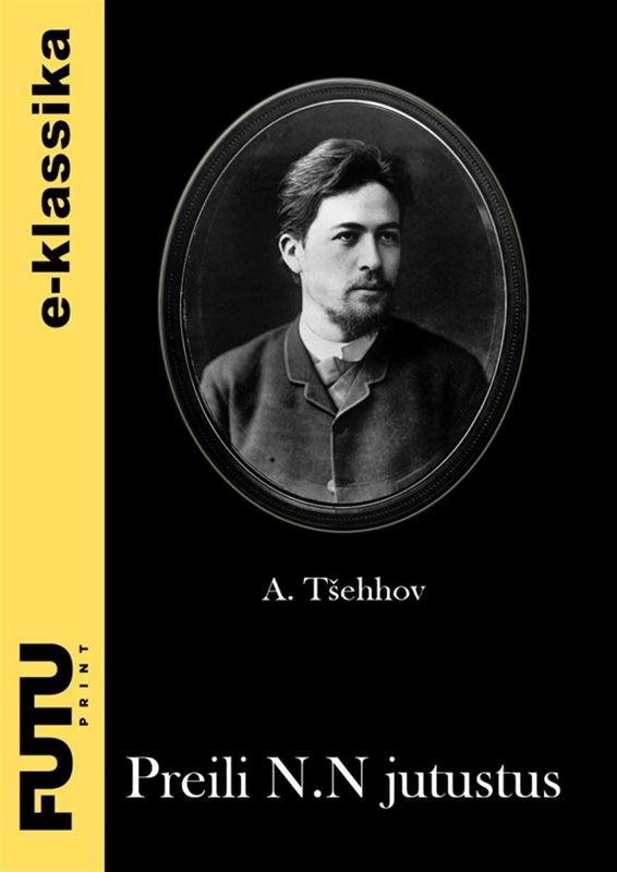 Anton Tšehhov Preili N. N. jutustus недорго, оригинальная цена