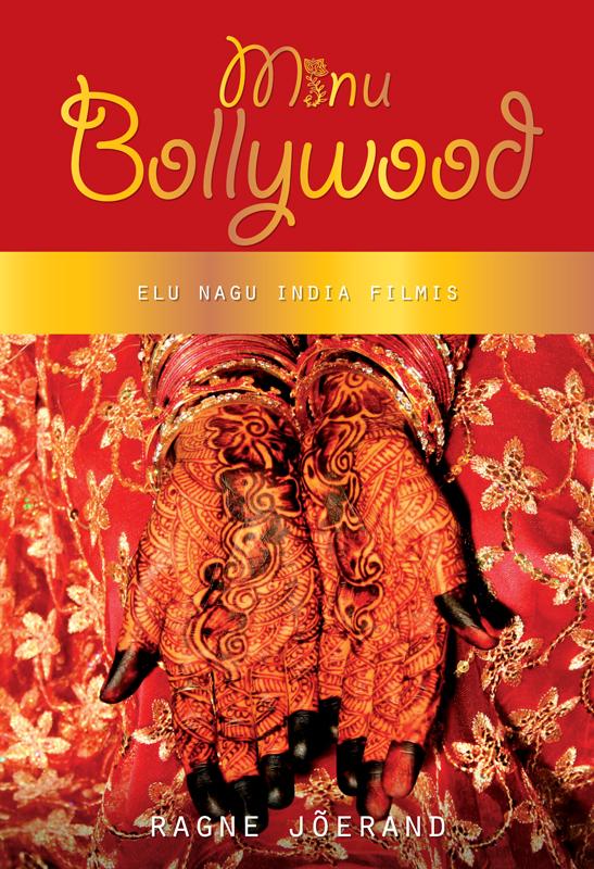 Ragne Jõerand Minu Bollywood arthur schnitzler armastus ja surm viinis