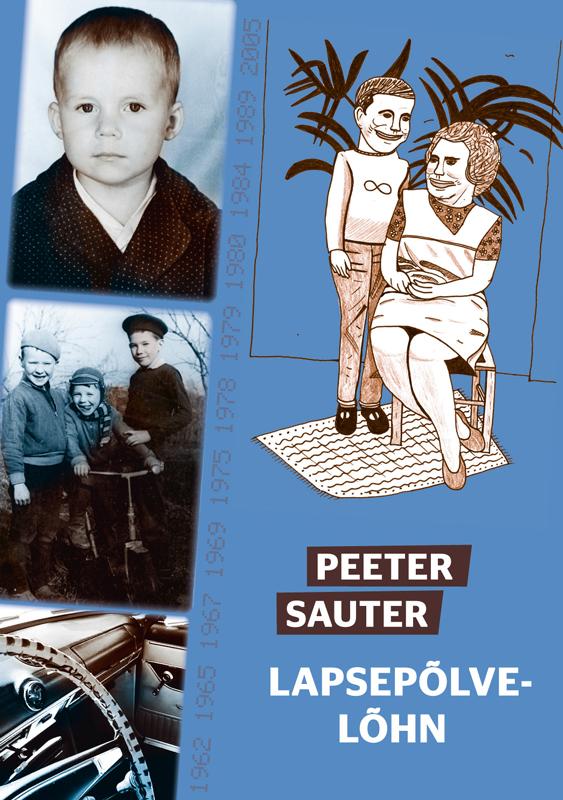 Peeter Sauter Lapsepõlvelõhn peeter sauter kogu moos