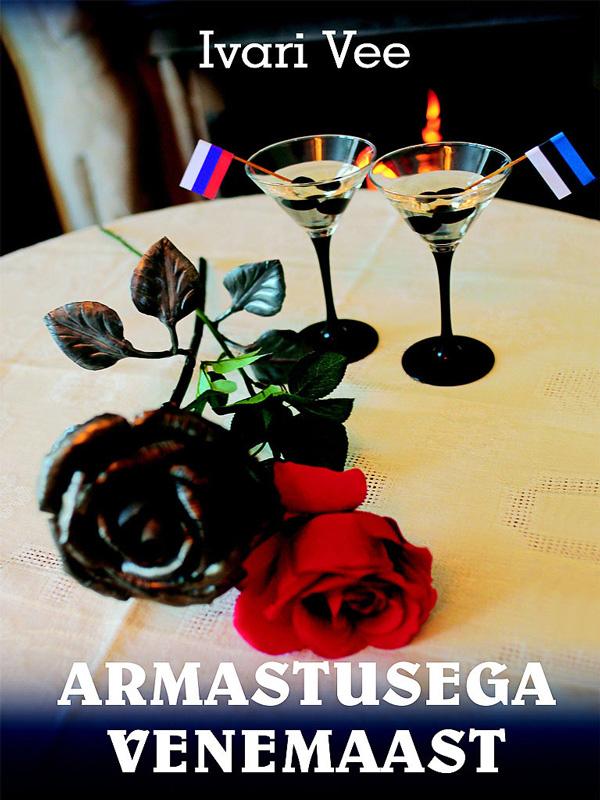 Ivari Vee Armastusega Venemaast marko mihkelson venemaa valguses ja varjus