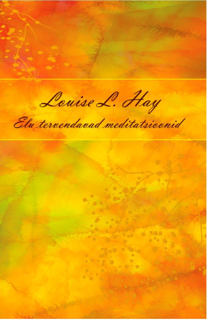 Луиза Хей Elu tervendavad meditatsioonid луиза хей elu tervendavad meditatsioonid isbn 9789985852903