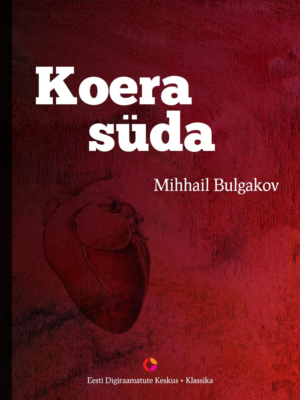 Михаил Булгаков Koera süda