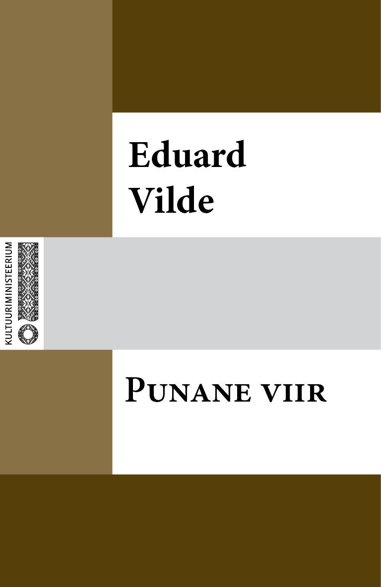 Эдуард Вильде Punane viir eduard vilde jumala tahe