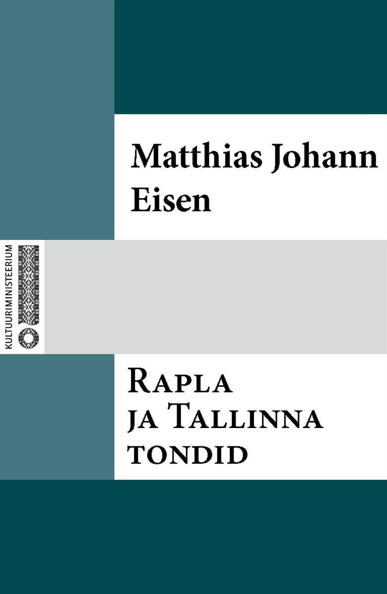 Matthias Johann Eisen Rapla ja Tallinna tondid
