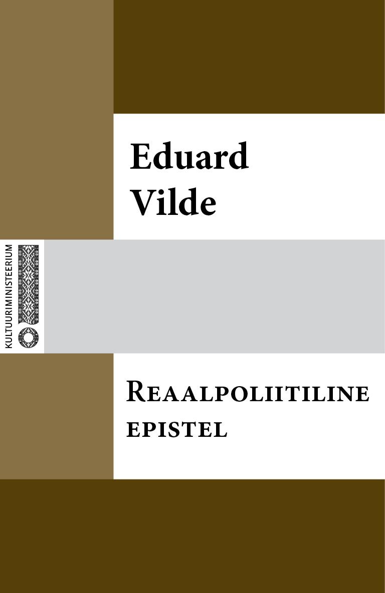 Эдуард Вильде Reaalpoliitiline epistel eduard vilde uued orjad