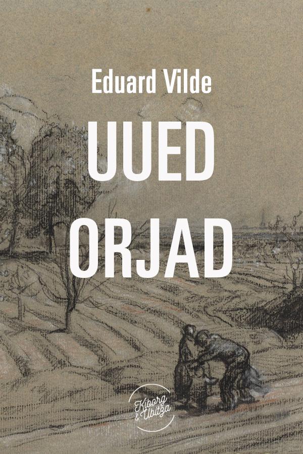 Эдуард Вильде Uued orjad эдуард вильде ettevaatlik kosilane